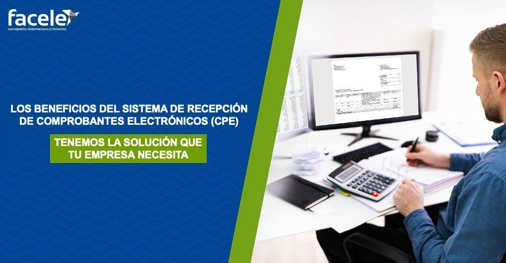 Los Beneficios del Sistema de Recepción de Comprobantes Electrónicos (CPE) 2